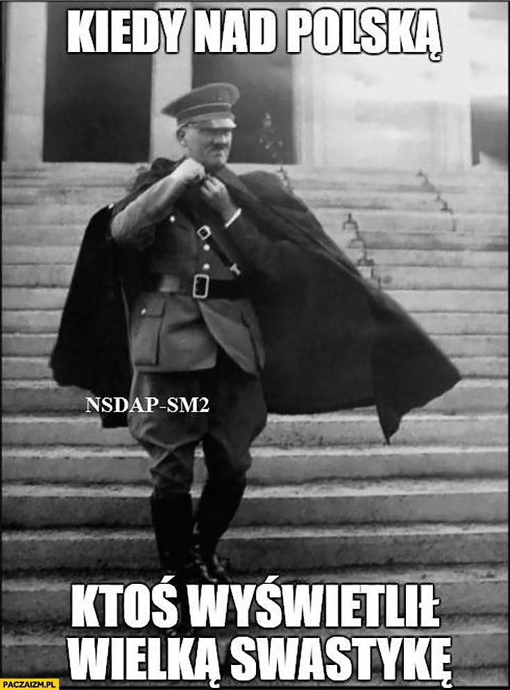 Hitler w pelerynie kiedy nad polska ktoś wyświetlił wielka swastykę
