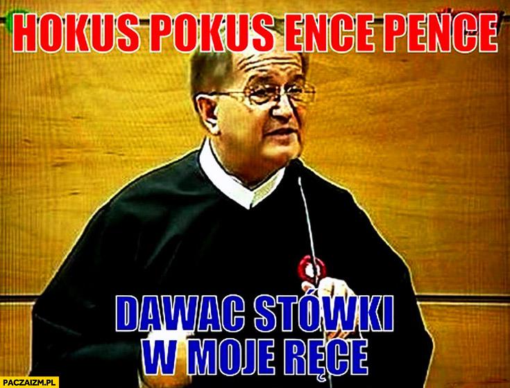 Hokus pokus ence pence dawać stówki w moje ręce ojciec Tadeusz Rydzyk