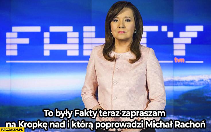 Holecka to były fakty TVN zapraszam na kropkę nad i która poprowadzi Michał Rachoń