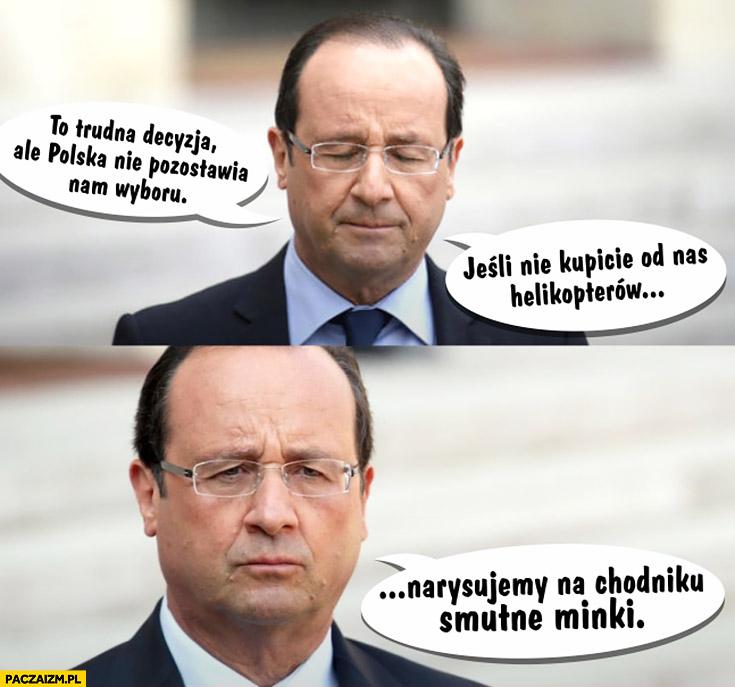 Hollande jeśli nie kupicie od nas helikopterów Caracal narysujemy na chodniku smutne minki