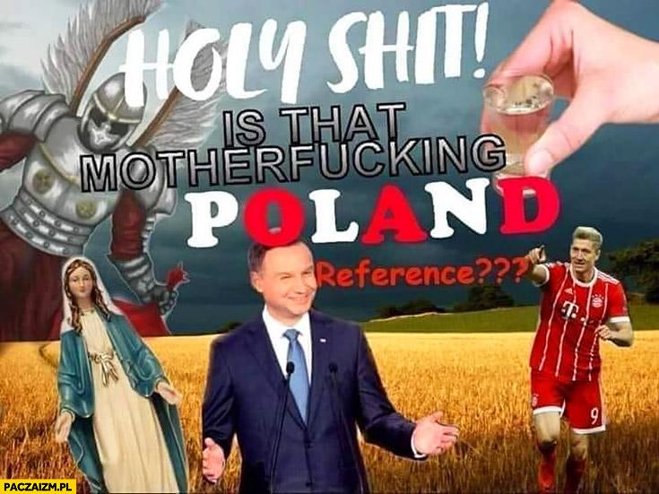 Holy shit is that Poland reference? Czy to nawiązanie do Polski wzmianka o Polsce