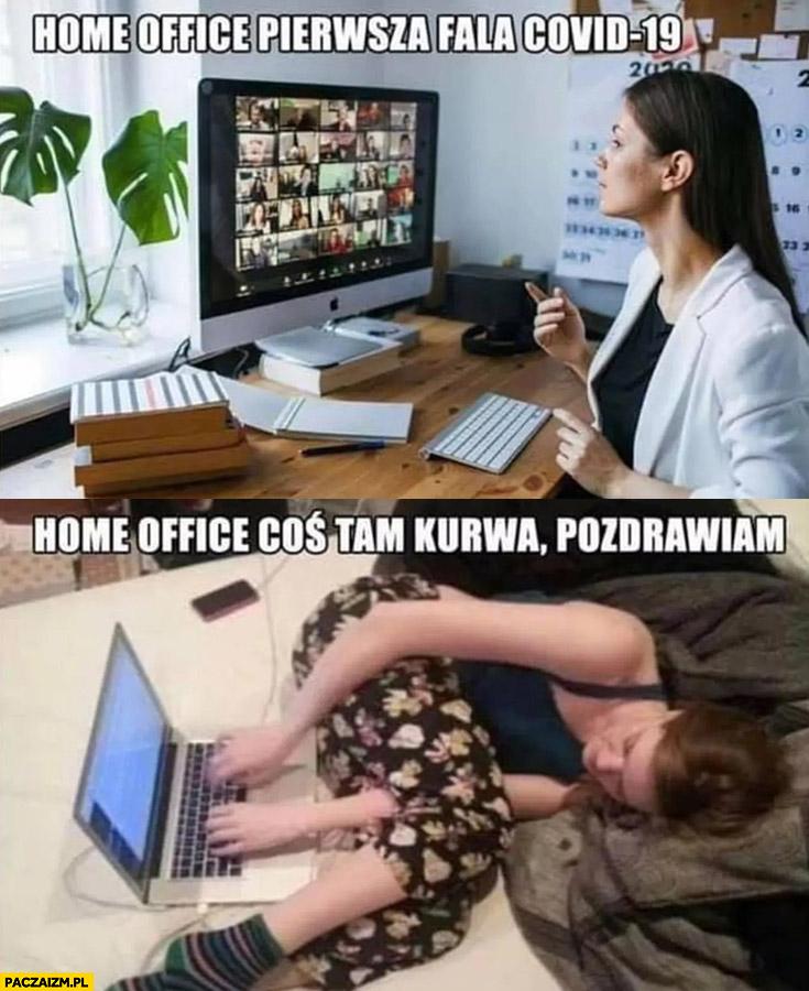 Home office pierwsza fala Covid 19 vs coś tam kurna pozdrawiam