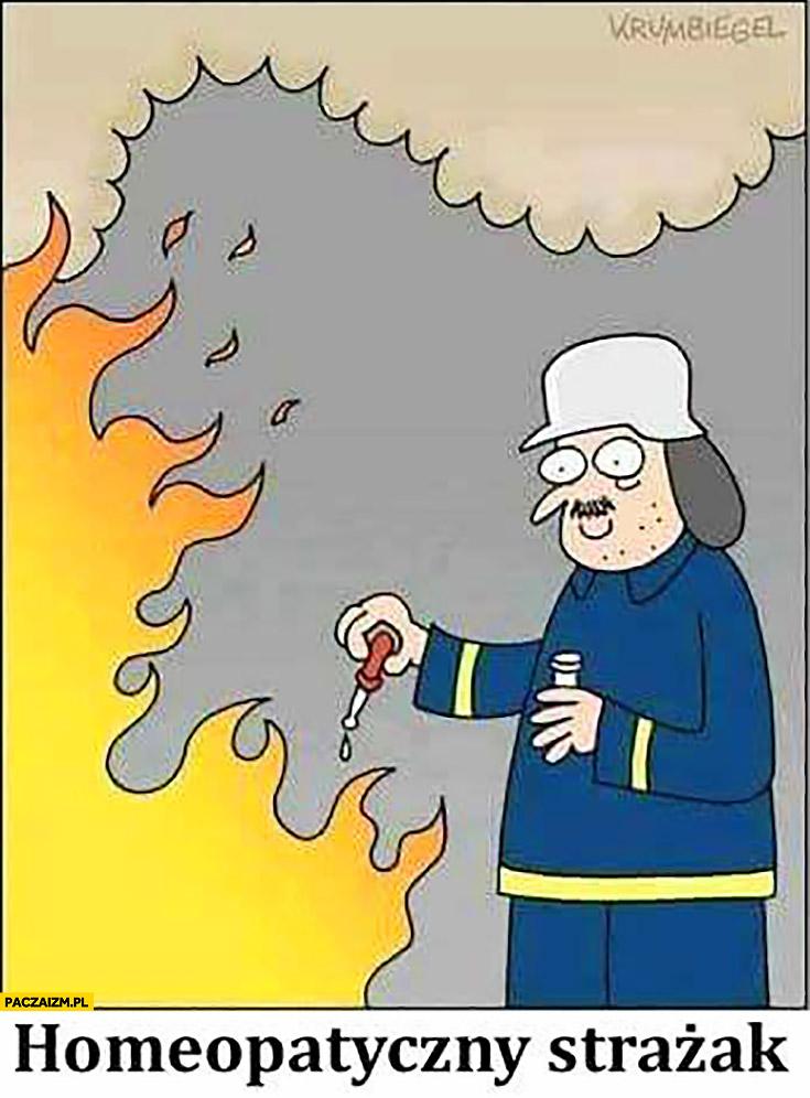 Homeopatyczny strażak gasi pożar