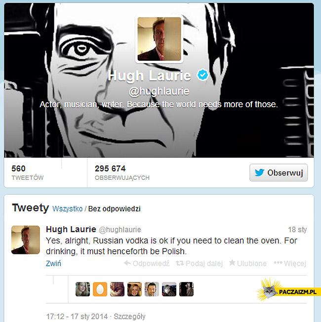 Hugh Laurie polska wódka twitter
