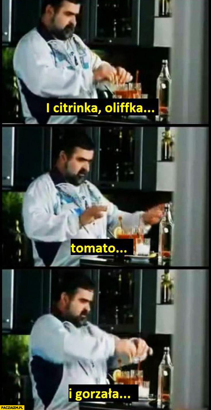 I citrinka, oliffka, tomato i gorzała Siara Killer