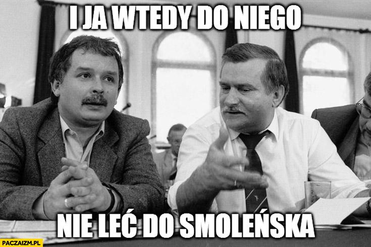 I ja wtedy do niego: nie leć do Smoleńska. Lech Wałęsa Lech Kaczyński Jarosław Kaczyński