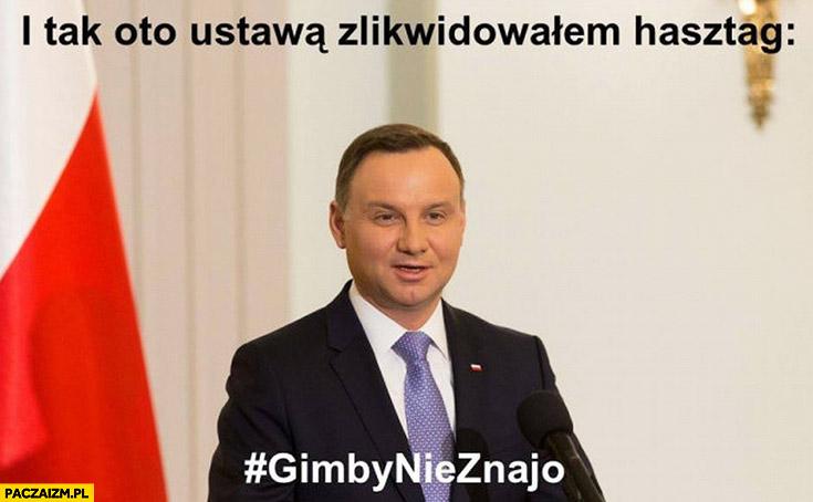 I tak oto ustawa zlikwidowałem hasztag gimby nie znajo Andrzej Duda reforma edukacji