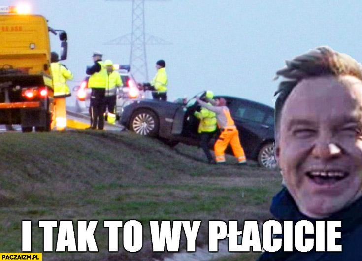 I tak to wy płacicie Duda wypadek BMW