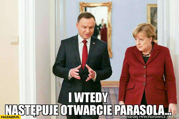 I wtedy następuje otwarcie parasola Andrzej Duda Angela Merkel