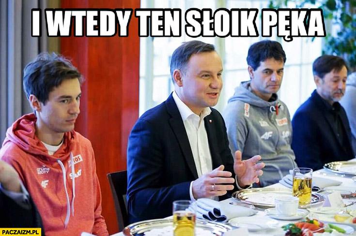 I wtedy ten słoik pęka Andrzej Duda ze skoczkami narciarskimi