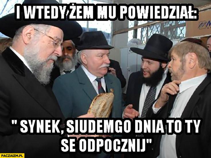 """I wtedy żem mu powiedział """"synek siódmego dnia to Ty se odpocznij"""". Lech Wałęsa do Boga Żydzi"""