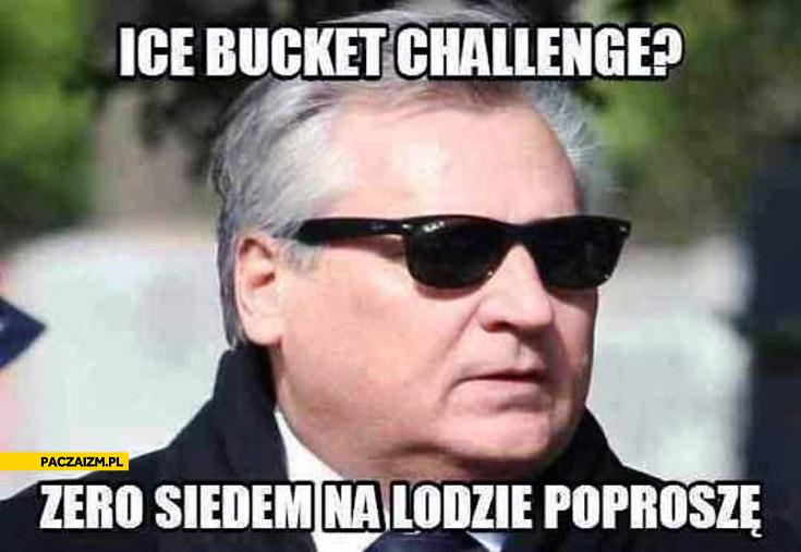 Ice bucket challenge Kwaśniewski zero siedem na lodzie poproszę
