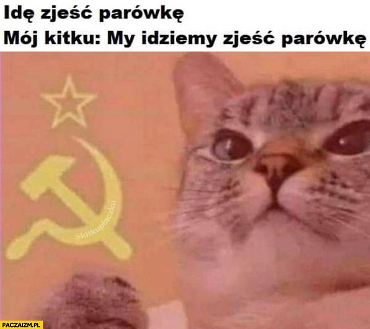 Idę zjeść parówkę, mój kot: my idziemy zjeść parówkę komunizm