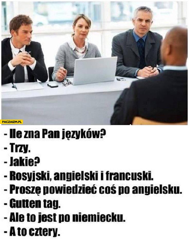 Ile zna Pan języków trzy proszę powiedzieć coś po angielsku guten tag ale to niemiecki a to cztery