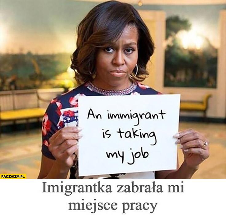 Imigrantka zabrała mi miejsce pracy. Michelle Obama Melania Trump