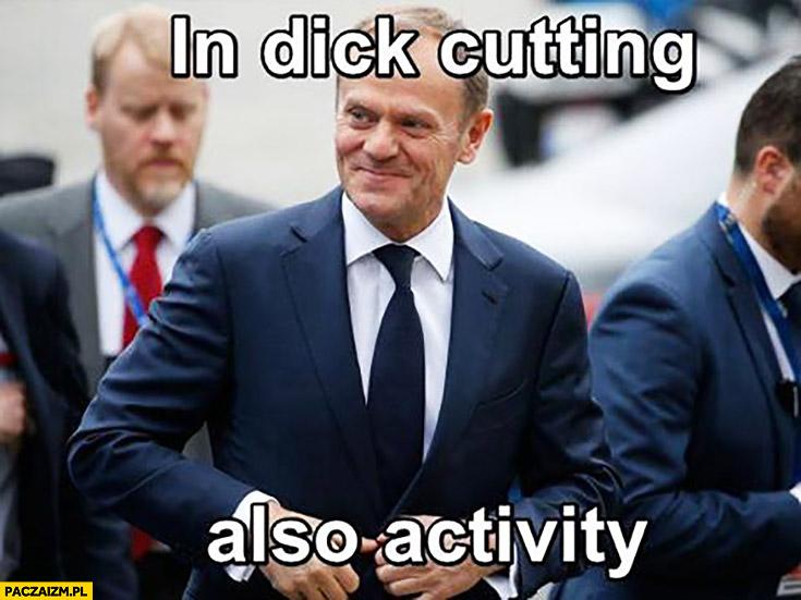 In dick cutting also activity. W kija cięcie też zajęcie angielski z Tuskiem