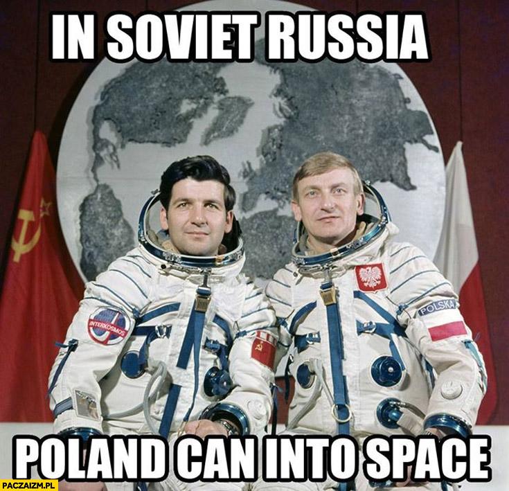 In Soviet Russia Poland can into space Hermaszewski