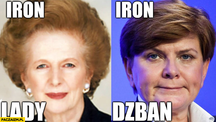 Iron lady vs iron dzban Beata Szydło Margaret Thatcher
