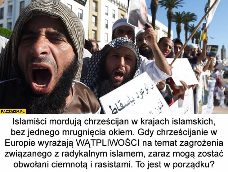 Islamiści mordują chrześcijan gdy ci wyrażają wątpliwości mogą zostać obwołani ciemnotą rasistami