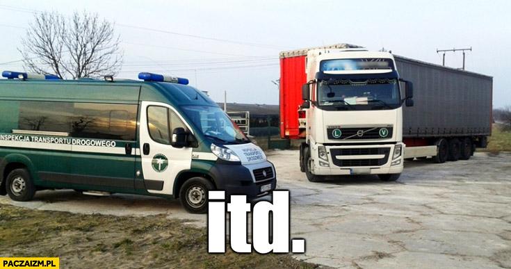 Itd TIR inspekcja transportu drogowego mem o tirowcu