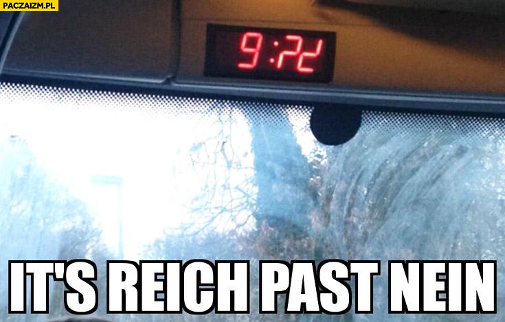 It's reich past nein
