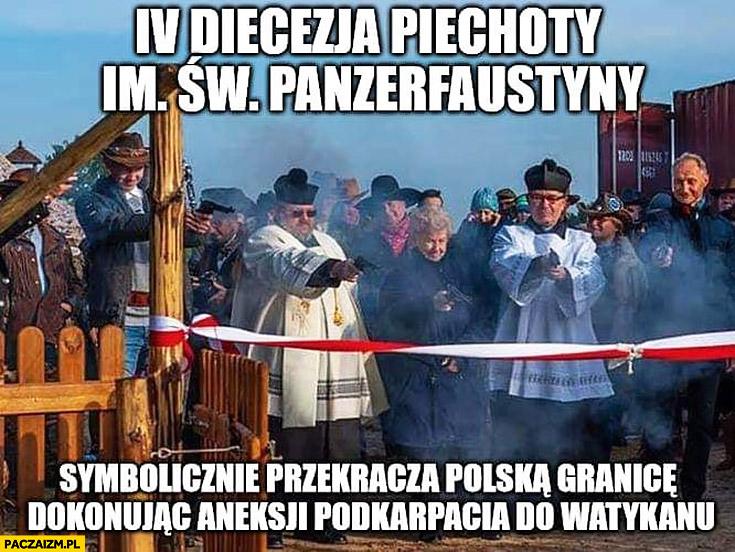 IV diecezja piechoty symbolicznie przekracza Polską granice dokonując aneksji Podkarpacia do Watykanu