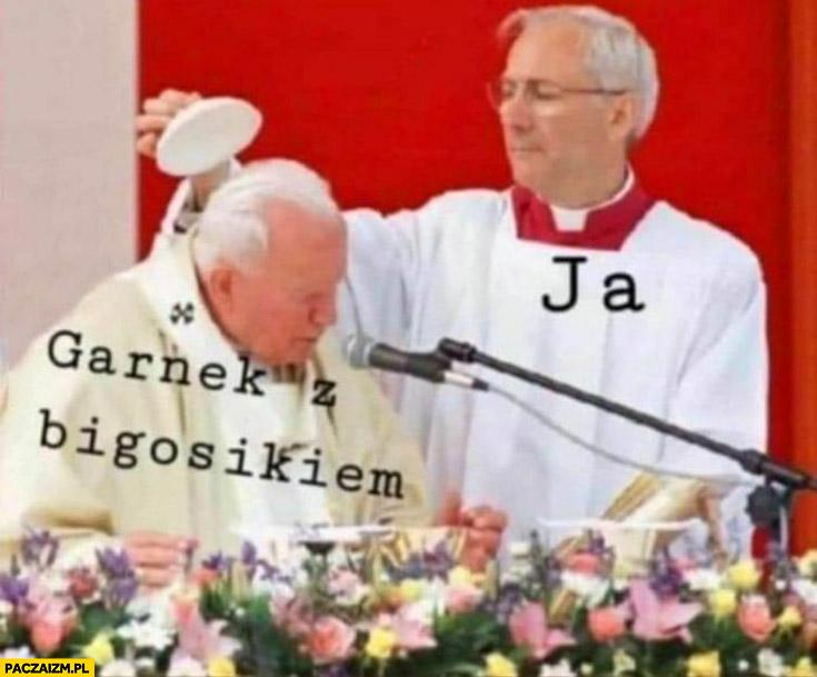 Ja garnek z bigosikiem papież Jan Paweł 2 czapka czapeczka