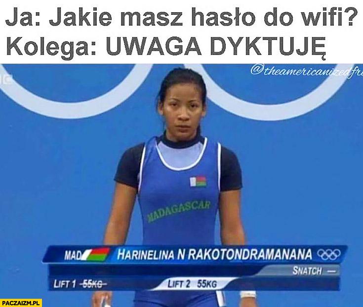 Ja: jakie masz hasło do WiFi? Kolega: uwaga dyktuję olimpiada trudne długie imię