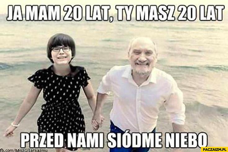 Ja mam 20 lat Ty masz 20 lat przed nami siódme niebo Macierewicz Janniger