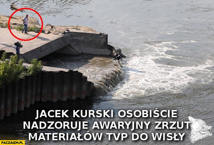 Jacek Kurski osobiście nadzoruje awaryjny zrzut materiałów TVP do Wisły Czajka awaria wyciek