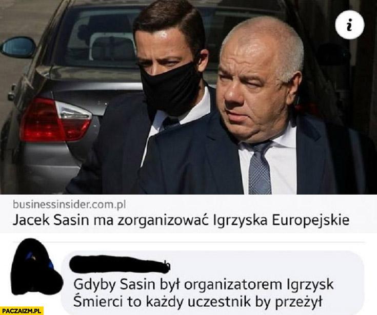 Jacek Sasin ma zorganizować igrzyska europejskie, gdyby Sasin był organizatorem igrzysk śmierci to każdy uczestnik by przeżył
