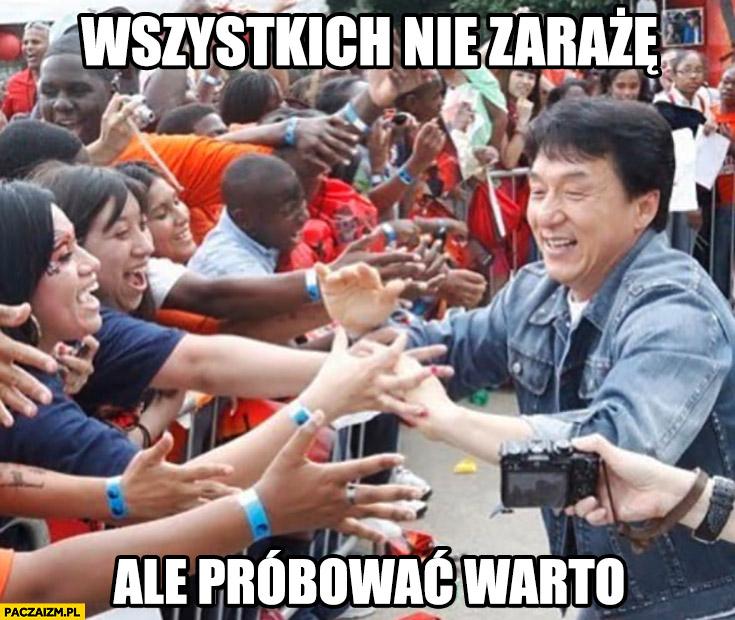 Jackie Chan wszystkich nie zarażę, ale próbować warto korona wirus