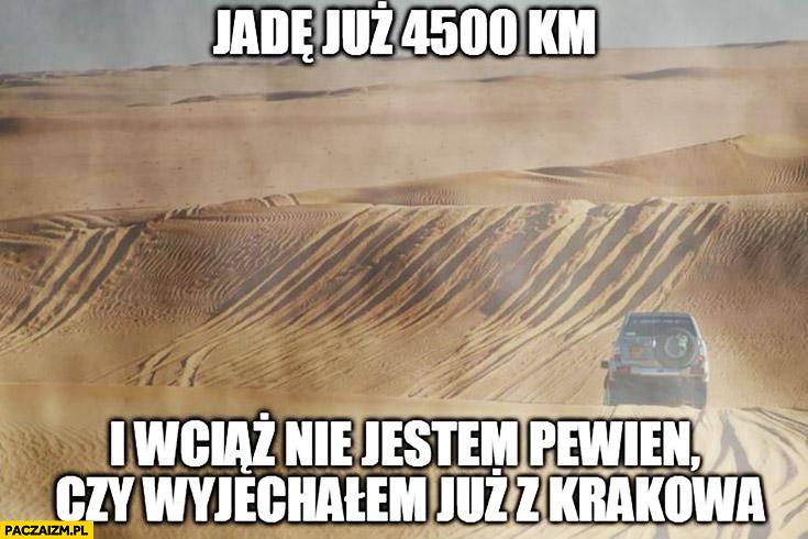 Jadę już 4500 km i wciąż nie jestem pewien czy wyjechałem już z Krakowa
