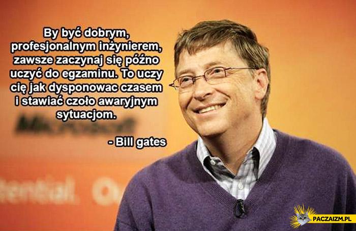 Jak być dobrym inżynierem Bill Gates