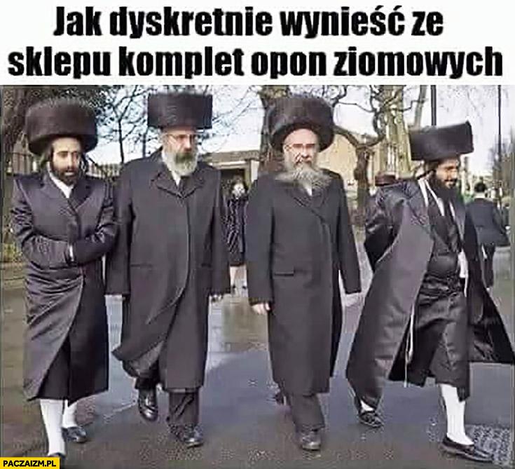 Jak dyskretnie wynieść ze sklepu komplet opon zimowych Żyd Żydzi dziwne czapki
