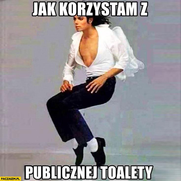 Jak korzystam z publicznej toalety Michael Jackson