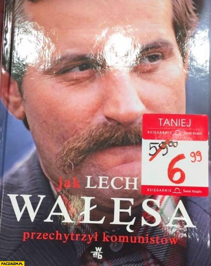 Jak Lech Wałęsa przechytrzył komunistów przeceniona książka Bolek