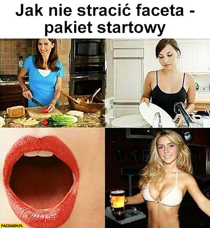 Jak nie stracić faceta pakiet startowy: gotowanie, zmywanie, usta typowa kobieta