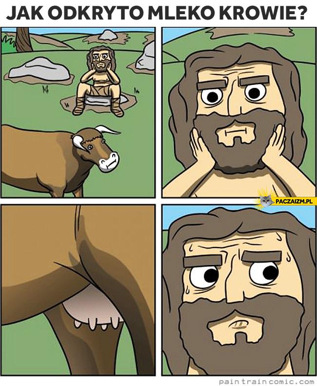 Jak odkryto mleko krowie?