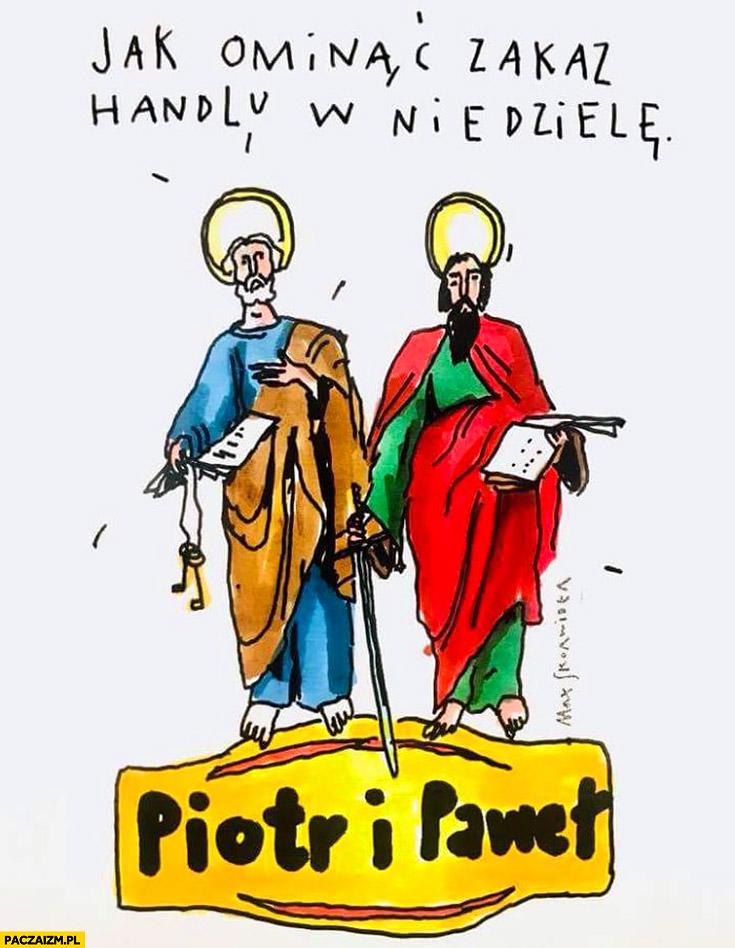 Jak ominąć zakaz handlu w niedzielę Piotr i Paweł apostołowie