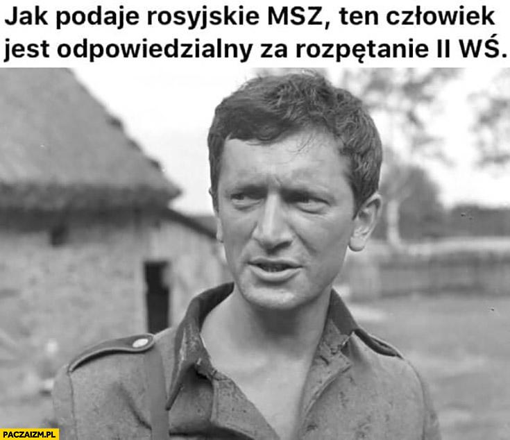 Jak podaje rosyjskie MSZ ten człowiek odpowiedzialny jest za rozpętanie II Wojny Światowej Brzęczyszczykiewicz