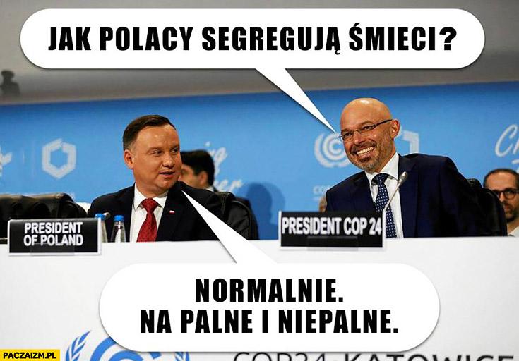 Jak Polacy segregują śmieci? Duda: normalnie na palne i niepalne