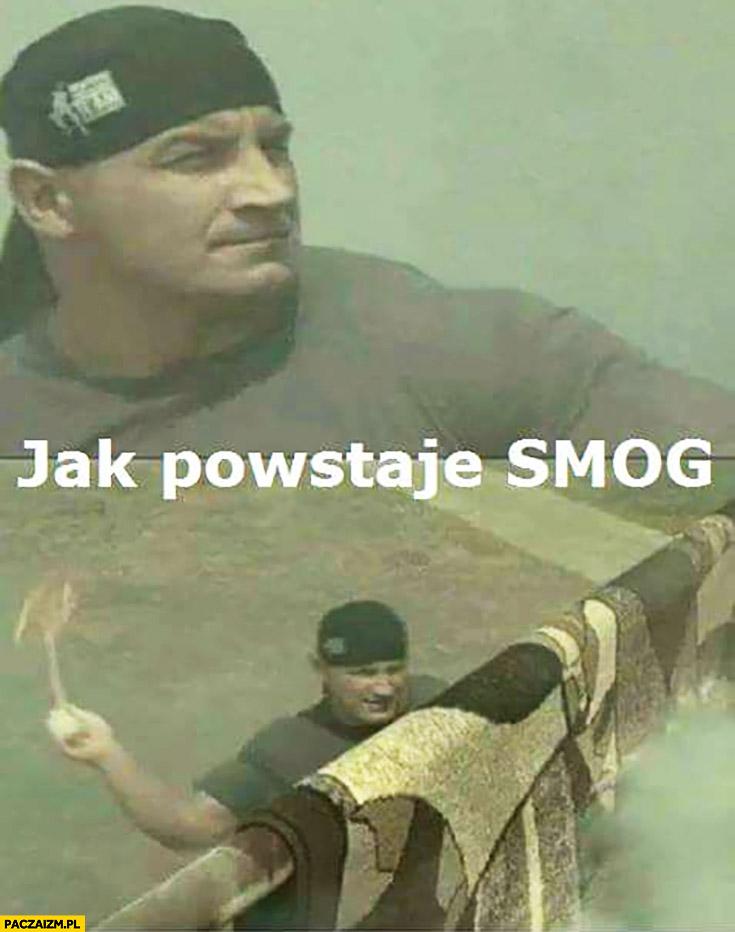 Jak powstaje smog Pudzian trzepie dywan