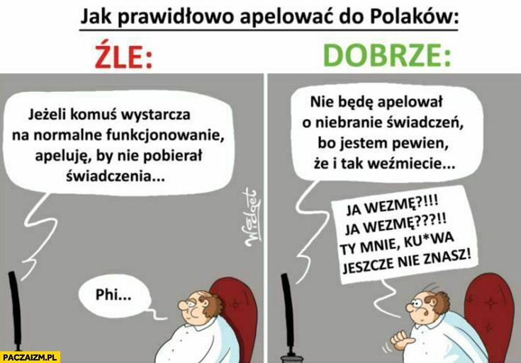 Jak prawidłowo apelować do Polaków: nie będę apelował o niebranie świadczeń jestem pewien, że i tak weźmiecie