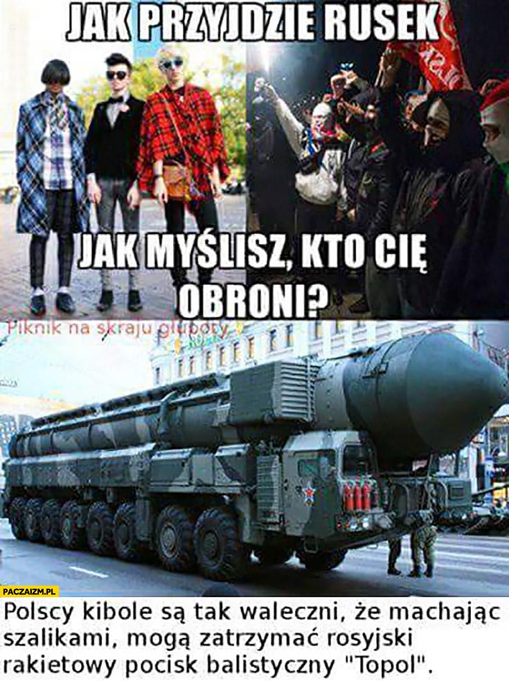 Jak przyjdzie Rusek jak myślisz kto Cię obroni? Polscy kibole są tak waleczni, że machając szalikami mogą zatrzymać rosyjski pocisk balistyczny Topol