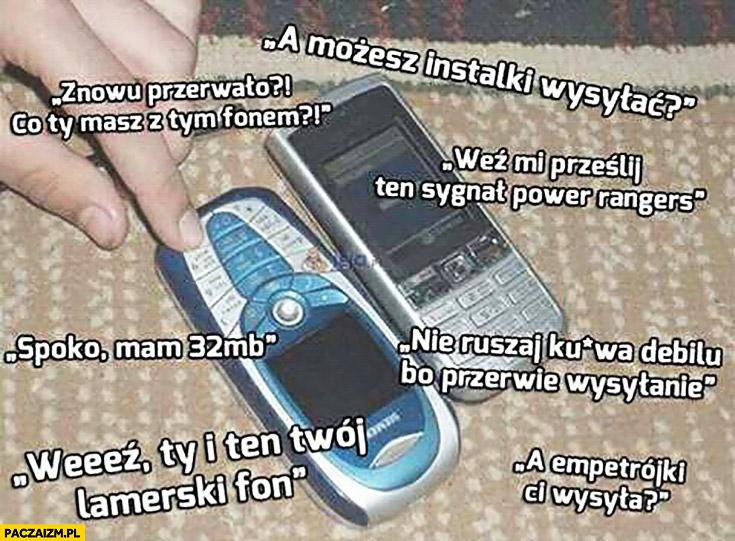 Jak się kiedyś przesyłało przez podczerwień miedzy telefonami cytaty znowu przerwało co Ty masz z tym fonem