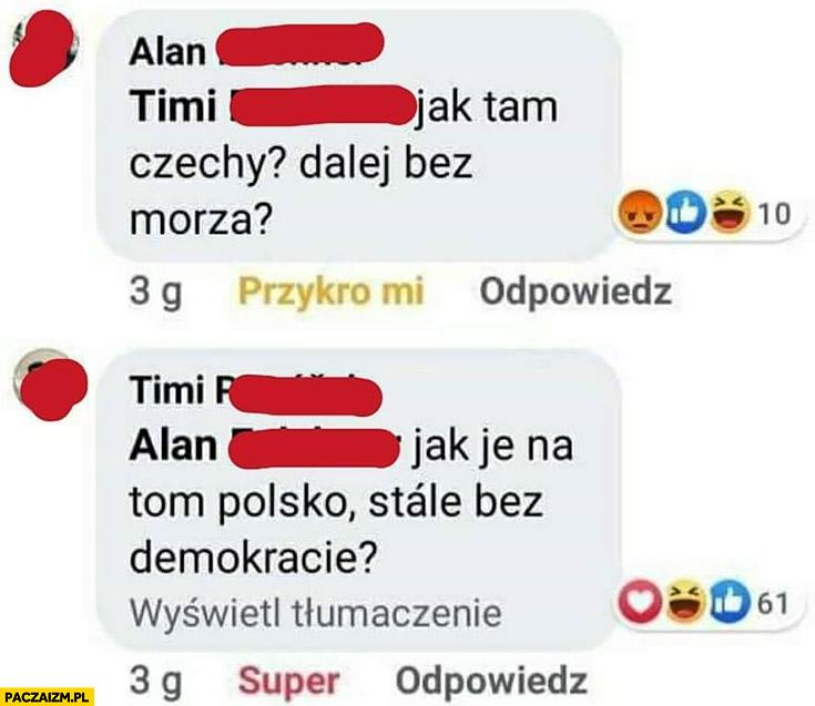 Jak tam Czechy, dalej bez morza? A jak tam Polska dalej bez demokracji?