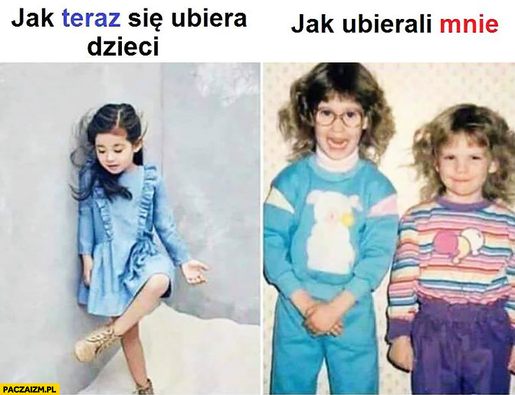 Jak teraz się ubiera dzieci vs jak ubierali mnie rodzice