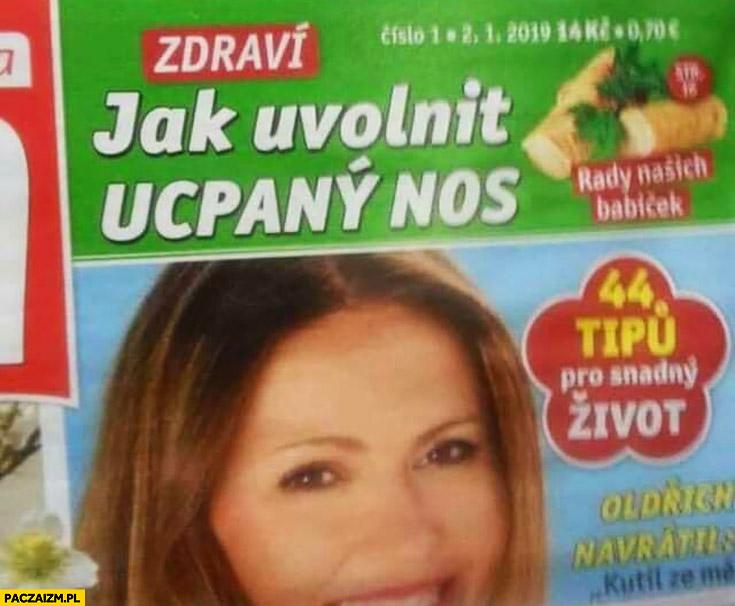 Jak uwolnić ućpany nos Czeska gazeta napis porada