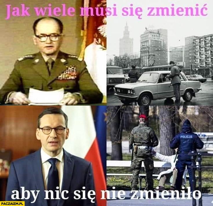 Jak wiele musi się zmienić aby nic się nie zmieniło stan wojenny Jaruzelski Morawiecki